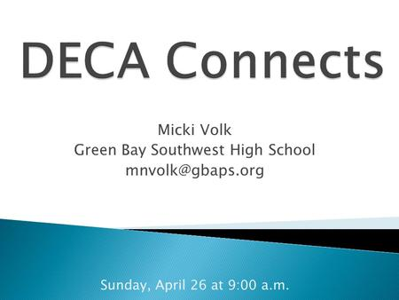 Micki Volk Green Bay Southwest High School Sunday, April 26 at 9:00 a.m.