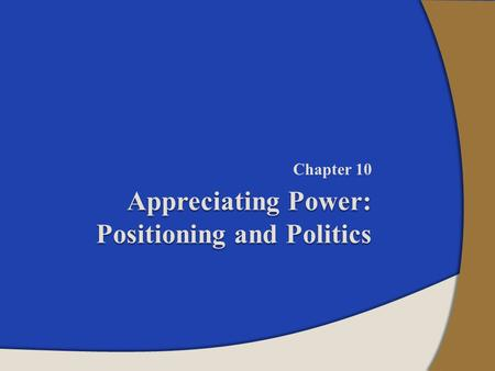 Appreciating Power: Positioning and Politics