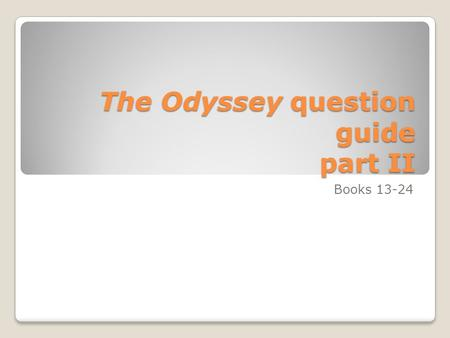 The Odyssey question guide part II