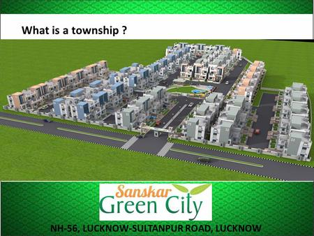 What is a township ? NH-56, LUCKNOW-SULTANPUR ROAD, LUCKNOW.