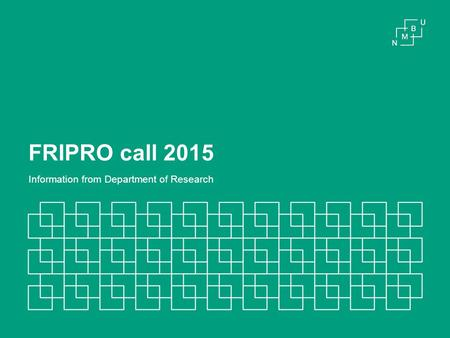FRIPRO call 2015 Information from Department of Research.