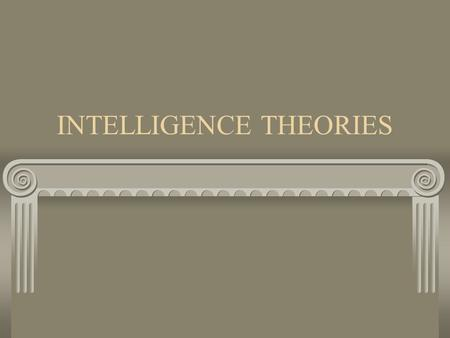 INTELLIGENCE THEORIES