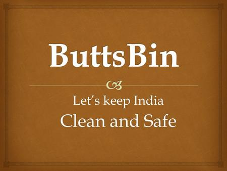 Let's keep India Clean and Safe.  Lets Keep India Clean and Safe Our Objective.