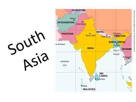 South Asia http://www.vbmap.org/asia-maps-7/south-asia-political-map-91/