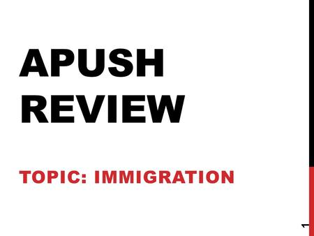 APUSH REVIEW TOPIC: IMMIGRATION 1. THEMES IDENTITY IN WHAT WAYS AND TO WHAT EXTENT HAVE GENDER, CLASS, ETHNIC, RELIGIOUS, REGIONAL, AND OTHER GROUP IDENTITIES.