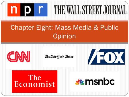 Chapter Eight: Mass Media & Public Opinion