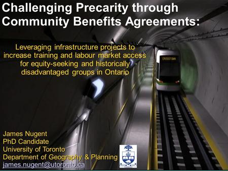 Challenging Precarity through Community Benefits Agreements: Leveraging infrastructure projects to increase training and labour market access for equity-seeking.