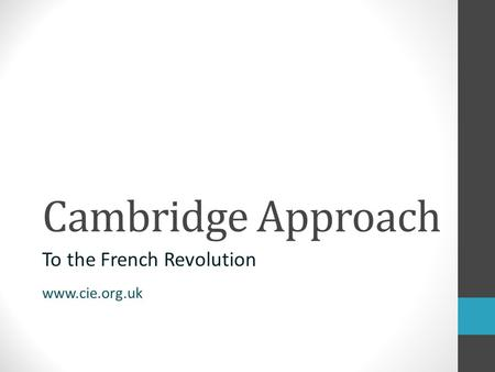 Cambridge Approach To the French Revolution www.cie.org.uk.