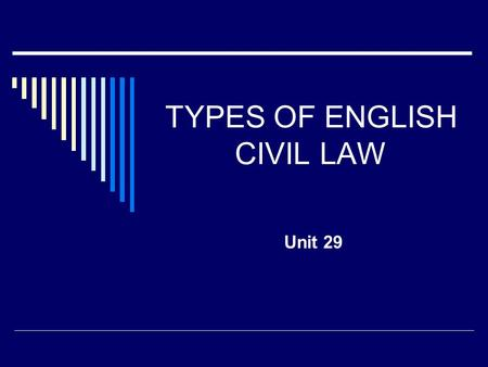 TYPES OF ENGLISH CIVIL LAW Unit 29. Preview  Contract: definition  Requirements for a valid English contract  Forms of contract  Void and voidable.