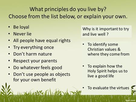What principles do you live by