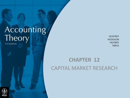 GODFREY HODGSON HOLMES TARCA CHAPTER 12 CAPITAL MARKET RESEARCH.
