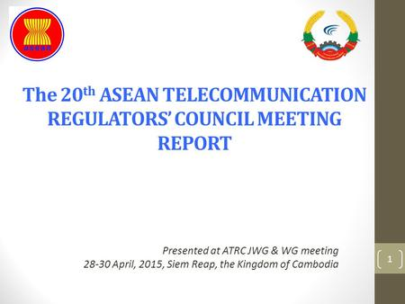 The 20th ASEAN TELECOMMUNICATION REGULATORS' COUNCIL MEETING REPORT