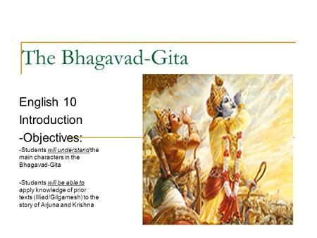 The Bhagavad-Gita English 10 Introduction -Objectives: