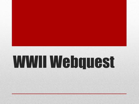 WWII Webquest. Background Pre - WWII Political and economic instability in Europe led to the rise of Adolf Hitler and the Nazi Party in Germany. By the.