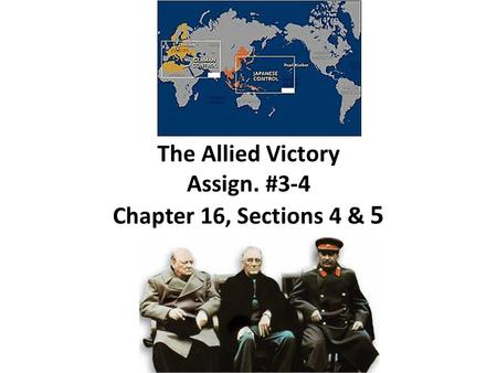 The Allied Victory Assign. #3-4 Chapter 16, Sections 4 & 5
