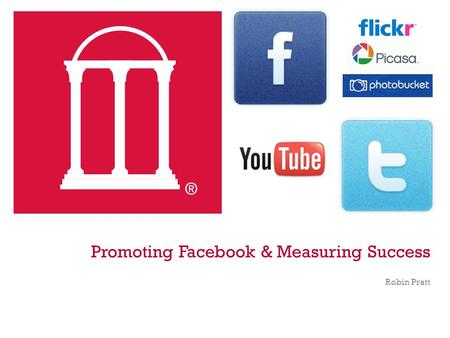 + Promoting Facebook & Measuring Success Robin Pratt.