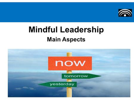 Mindful Leadership Main Aspects. Asian beliefs, philosophies, and practices are influencing everything from the way we treat the ill to how we produce.