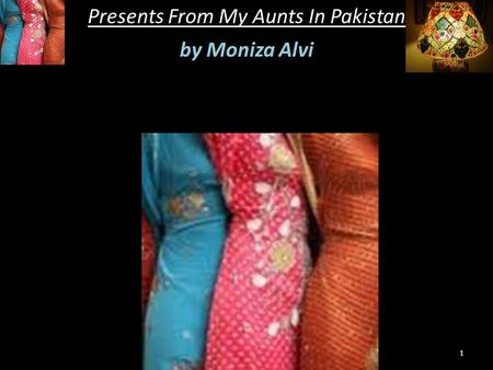 Presents From My Aunts In Pakistan by Moniza Alvi 1.
