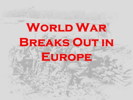 World War Breaks Out in Europe. Long Term Causes of WWI Militarism Alliances Imperialism Nationalism.