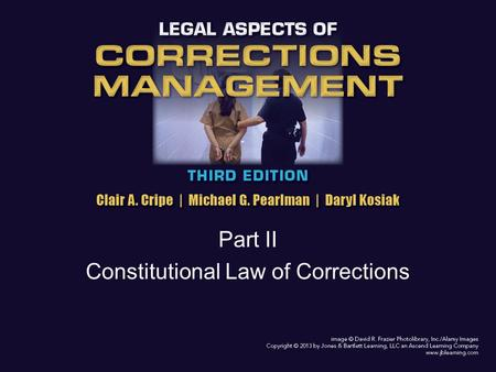Part II Constitutional Law of Corrections. Chapter 6 – Access to Courts Introduction: Chapter looks at how inmates get into court to get their complaints.