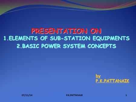 1.ELEMENTS OF SUB-STATION EQUIPMENTS 2.BASIC POWER SYSTEM CONCEPTS