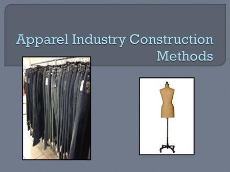 Apparel Industry Construction Methods
