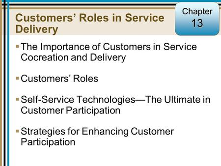 13-1 Customers' Roles in Service Delivery  The Importance of Customers in Service Cocreation and Delivery  Customers' Roles  Self-Service Technologies—The.