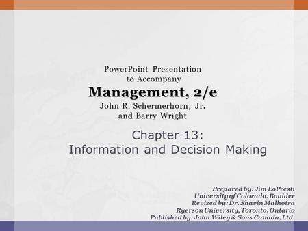 PowerPoint Presentation to Accompany Management, 2/e John R. Schermerhorn, Jr. and Barry Wright Prepared by: Jim LoPresti University of Colorado, Boulder.