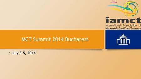 MCT Summit 2014 Bucharest July 3-5, 2014. Platinum Sponsors Sponsors Please thank our sponsors.