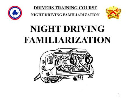 1 DRIVERS TRAINING COURSE NIGHT DRIVING FAMILIARIZATION.