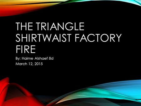 essay triangle shirtwaist fire Get an answer for 'what is a good thesis statement for a paper about david von drehle's nonfiction book triangle: the fire  fire in the triangle shirtwaist.