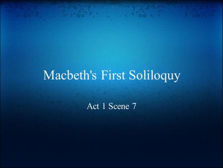 Macbeth's First Soliloquy