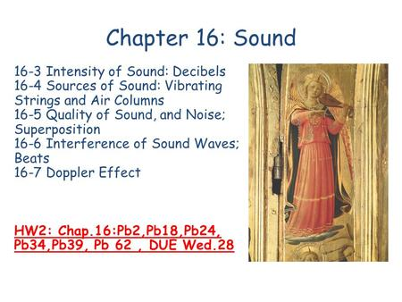 Chapter 16: Sound 16-3 Intensity of Sound: Decibels