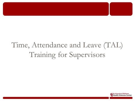 Time, Attendance and Leave (TAL) Training for Supervisors