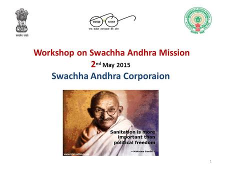 Workshop on Swachha Andhra Mission 2 nd May 2015 Swachha Andhra Corporaion 1.