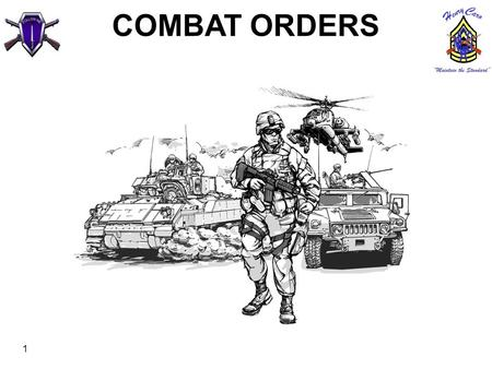 1 COMBAT ORDERS. 2 TERMINAL LEARNING OBJECTIVE ACTION: Issue an Operation Order. CONDITIONS: In a classroom or field environment, given a higher headquarters'
