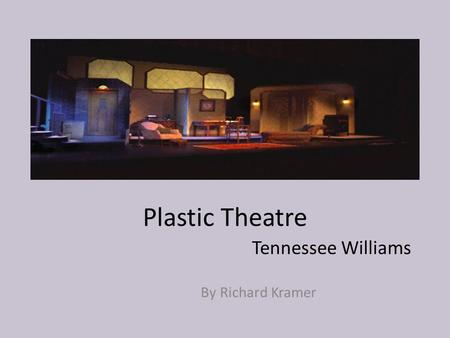 Plastic Theatre Tennessee Williams