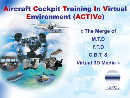 Aircraft Cockpit Training In Virtual Environment (ACTIVe)