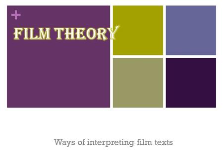 "+ Ways of interpreting film texts. + How do viewers discern meaning in film texts? Are we ""meaning detectives""- with our main job to look for the meanings."