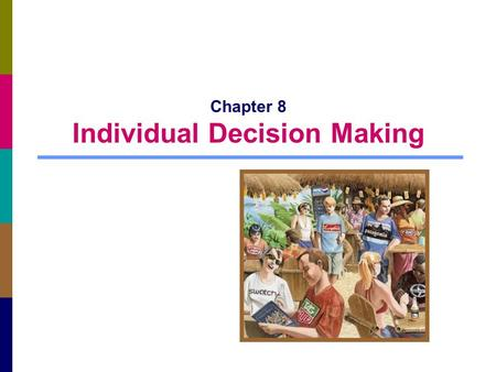 Chapter 8 Individual Decision Making