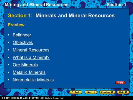 Mining and Mineral ResourcesSection 1 Section 1: Minerals and Mineral Resources Preview Bellringer Objectives Mineral Resources What Is a Mineral? Ore.