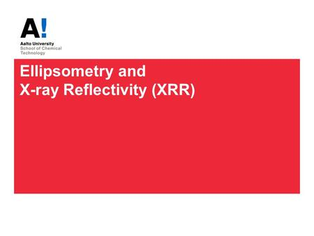 Ellipsometry and X-ray Reflectivity (XRR)