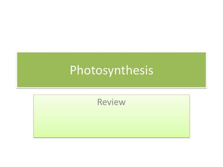 Photosynthesis Review. The products of photosynthesis are A) glucose and water B) carbon dioxide, water, and energy C) glucose and carbon dioxide D) carbon.
