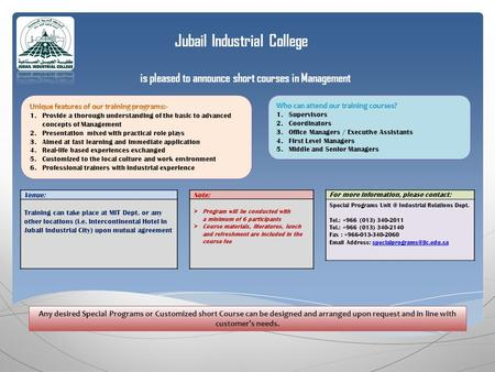 Jubail Industrial College is pleased to announce short courses in Management For more information, please contact: Special Programs Industrial Relations.