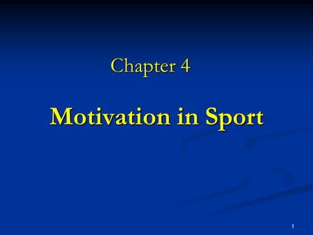 1 <strong>Motivation</strong> in Sport Chapter 4. Why do we play sports? https://www.youtube.com/watch?v=V6xLYt26 5ZM https://www.youtube.com/watch?v=V6xLYt26 5ZM https://www.youtube.com/watch?v=V6xLYt26.