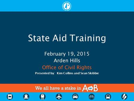 February 19, 2015 Arden Hills Office of Civil Rights Presented by: Kim Collins and Sean Skibbie.