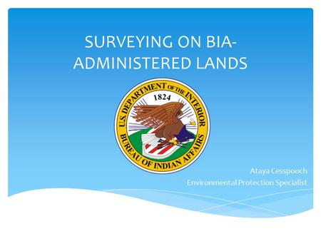 SURVEYING ON BIA- ADMINISTERED LANDS