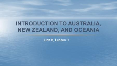 Introduction to Australia, new Zealand, and oceania