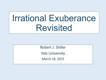 Irrational Exuberance Revisited