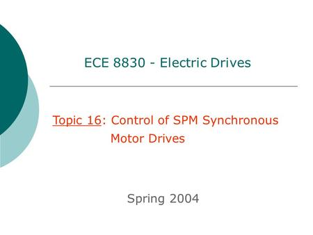 ECE Electric Drives Topic 16: Control of SPM Synchronous
